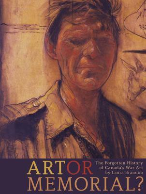 Art or memorial the forgotten history of Canada's war art