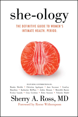 She-ology The Definitive Guide to Women's Intimate Health. Period.