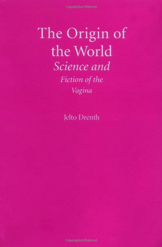 The Origin of the World Science and Fiction of the Vagina