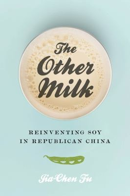 The other milk reinventing soy in Republican China