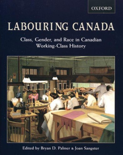 Labouring Canada  class  gender  and race in Canadian working-class history