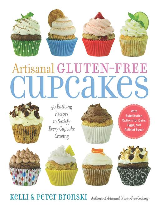 Artisanal gluten-free cupcakes  50 from-scratch recipes to delight every cupcake devotee--gluten-free and otherwise