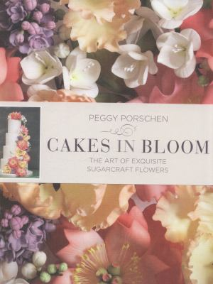Cakes in bloom  the art of exquisite sugarcraft flowers