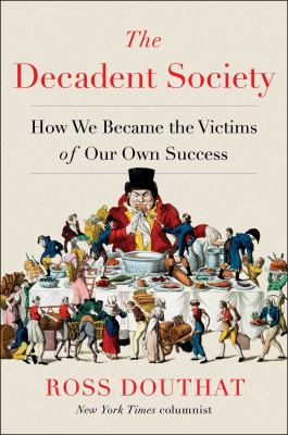 The Decadent Society by Ross Douthat