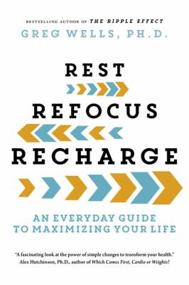 Rest  Refocus  Recharge by Greg Wells