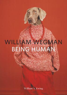 William Wegman  being human