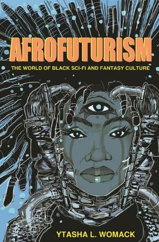 Afrofuturism - the World of Black Sci-Fi and Fantasy Culture