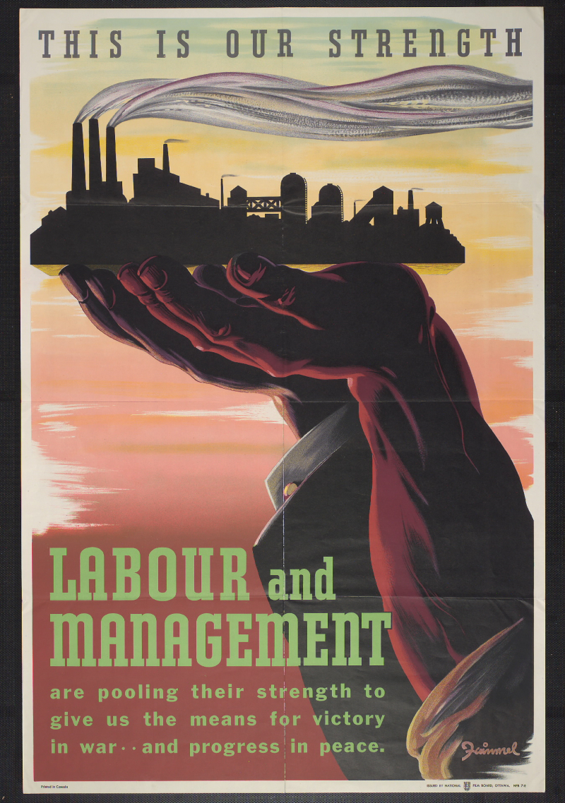 Poster of worker's hand and business man's hand holding up a factory with the words This is our strength  labour and management are pooling their strength to give us the means for victory in war and progress in peace
