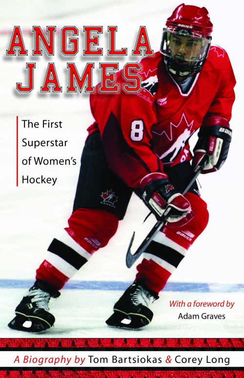 Angela James The First Superstar of Canadian Women's Hockey
