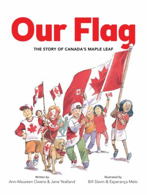 Our Flag The Story of Canadas Maple Leaf