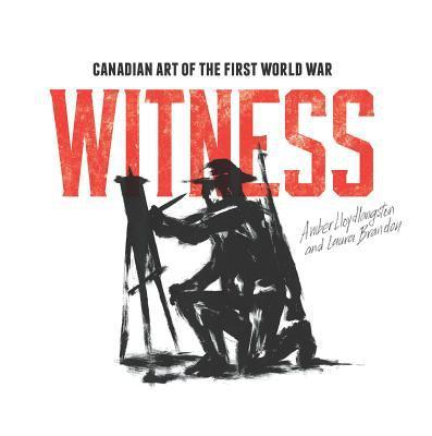 Witness  Canadian art of the First World War