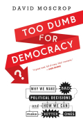 Book cover for 'Too Dumb for Democracy?'