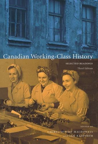 Canadian Working-Class History  Selected Readings