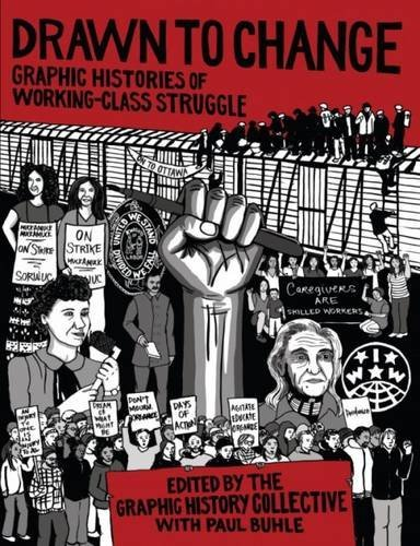 Drawn to change graphic histories of working-class struggle