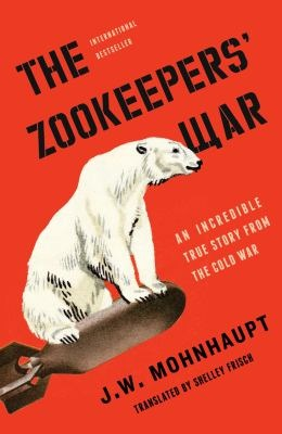 The zookeepers war an incredible true story from the Cold War
