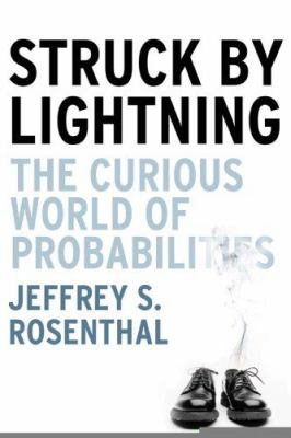 Struck by Lightning The Curious World of Probabilities