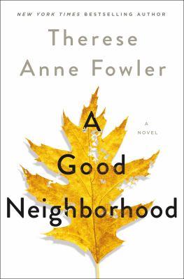 A Good Neighbourhood by Therese Ann Fowler