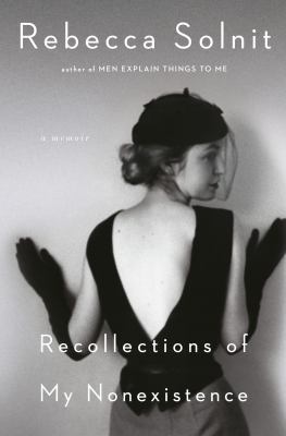 Recollections of my Nonexistence by Rebecca Solnit