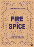 Fire and spice fragrant recipes from the Silk Road and beyond