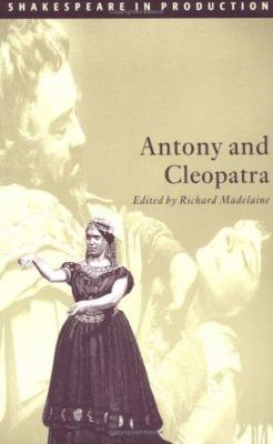 Shakespeare in Production Antony and Cleopatra edited by Richard Madelaine