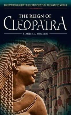 The reign of Cleopatra by Stanley M. Burstein