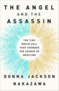 The angel and the assassin the tiny brain cell that changed the course of medicine
