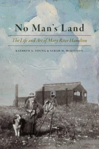 No man's land  the life and art of Mary Riter Hamilton