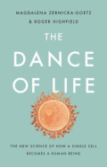The dance of life the new science of how a single cell becomes a human being
