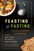 Feasting and fasting the history and ethics of Jewish food