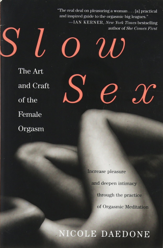 Slow Sex The Art and Craft of the Female Orgasm