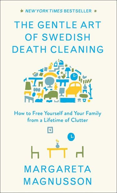 TPL Gentle Art of Swedish Death Cleaning How to Free Yourself and your Family from a Lifetime of Clutter