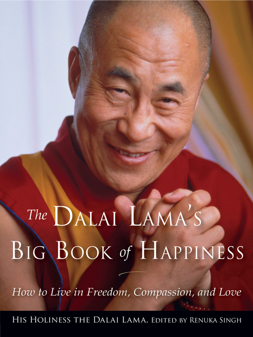 Dalai Lama's Big Book of Happiness How to Live in Freedom  Compassion  and Love