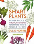 Smart plants power foods & natural nootropics for optimized thinking  focus & memory