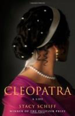 Stcay Schiff's Cleopatra A Life