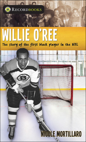 Willie O'Ree The Story of the First Black Player in the NHL cover