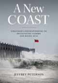 A new coast strategies for responding to devastating storms and rising seas