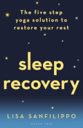 Sleep recovery the five step yoga solution to restore your rest