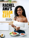Rachel Ama's vegan eats tasty plant-based recipes for every day