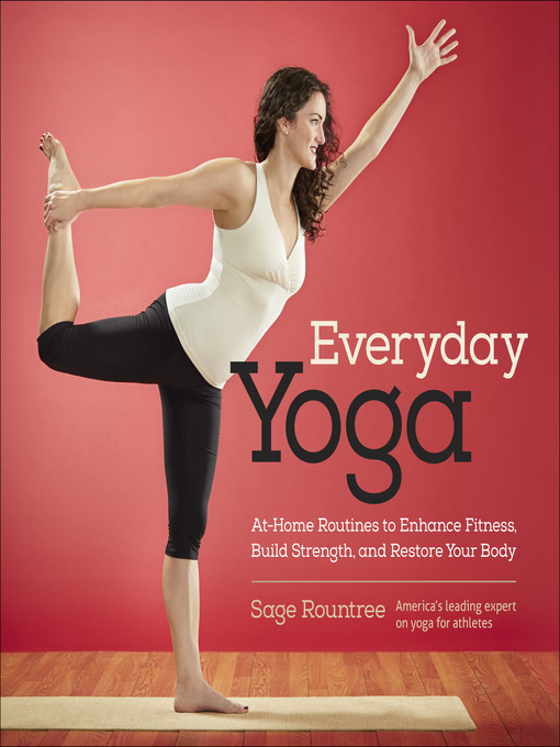 TPL Everyday Yoga At-Home Routines to Enhance Fitness  Build Strength  and Restore Your Body