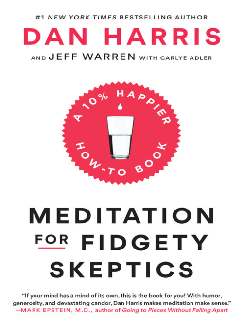 TPL Meditation for Fidgety Skeptics A 10% Happier How-To Book
