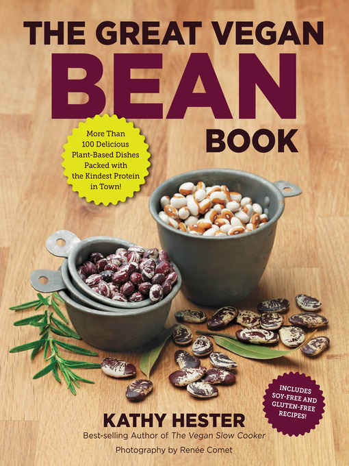The Great Vegan Bean Book More than 100 Delicious Plant-Based Dishes Packed with the Kindest Protein in Town! - Includes Soy-Free and Gluten-Free Recipes!