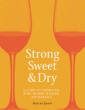 Strong  Sweet & dry a guide to Vermouth  Port  Sherry  Madeira and Marsala