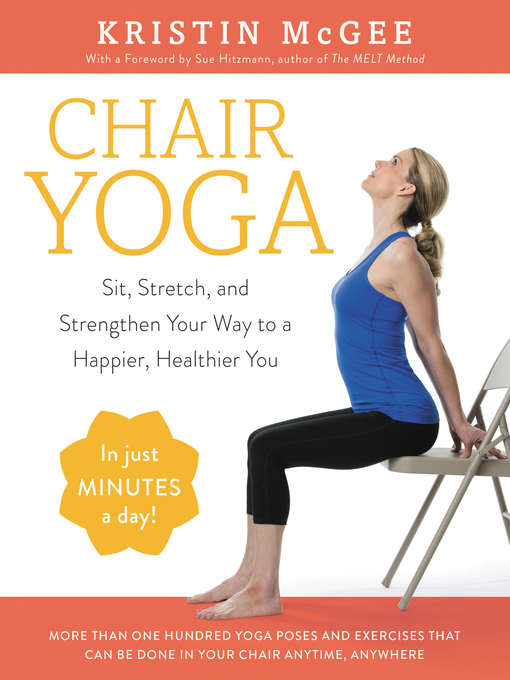 TPL Chair Yoga Sit  Stretch  and Strengthen Your Way to a Happier  Healthier You