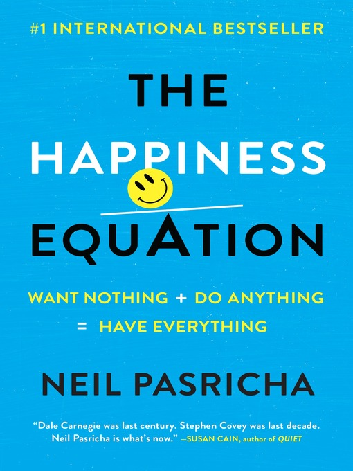 TPL The Happiness Equation Want Nothing + Do Anything = Have Everything