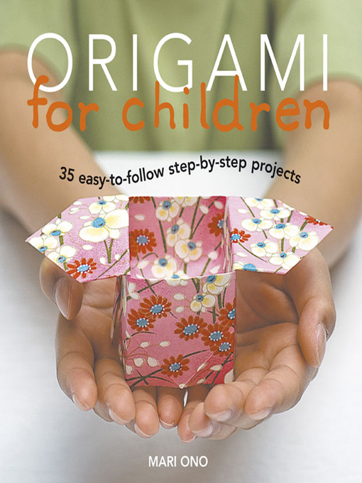 TPL Origami for Children 35 Easy-to-follow Step-by-step Projects