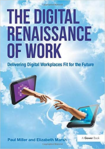 The digital renaissance of work_delivering digital workplaces fit for the future