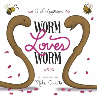 Worm Loves Worm by JJ Austrian and Mike Curato