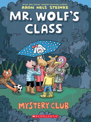 Mr. Wolf's Class - Mystery Club by Aron Nels Steinke