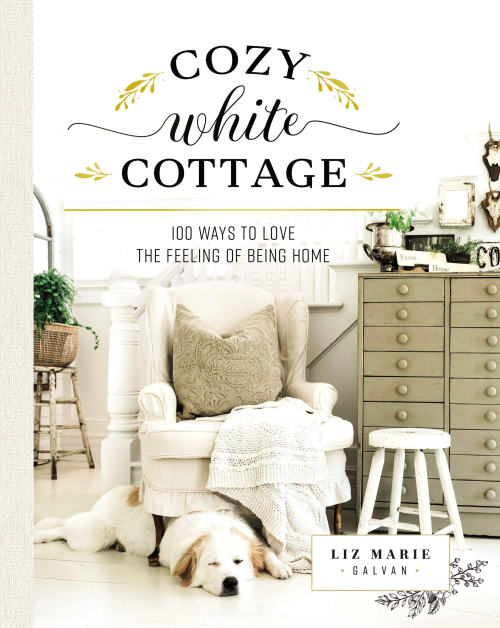 Cozy White Cottage 100 Ways to Love the Feeling of Being Home