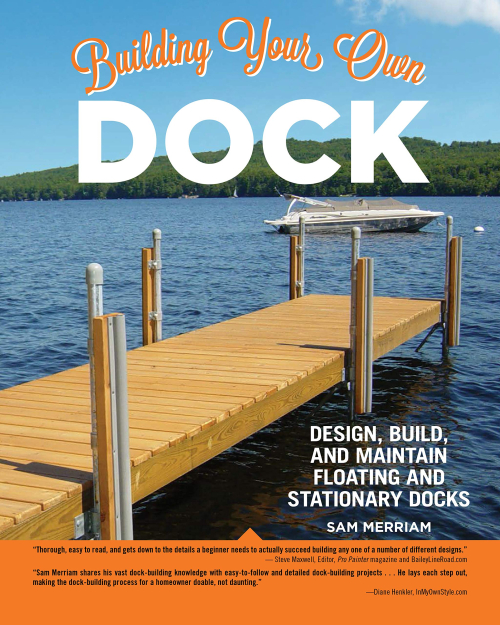 Building Your Own Dock Design  Build  and Maintain Floating and Stationary Docks